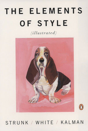 The Elements of Style [Illustrated] by Strunk, White and Kalman by Penguin Books